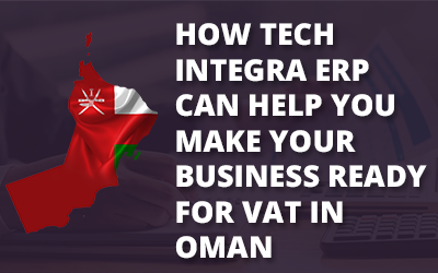 How Tech Integra can help you make your business ready for VAT in Oman